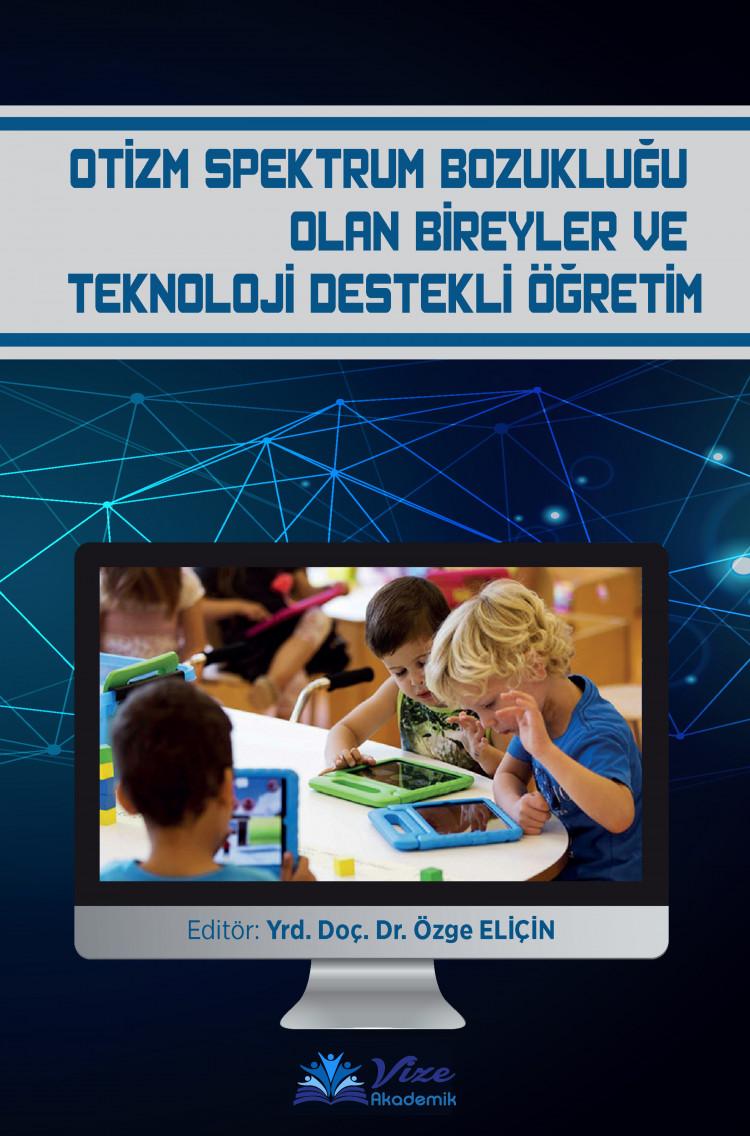 Otizm Spektrum Bozukluğu Olan Bireyler ve Teknoloji Destekli Öğretim