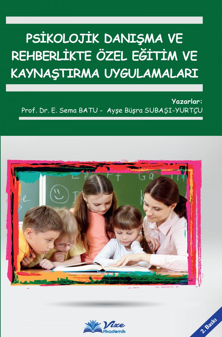 Psikolojik Danışma ve Rehberlikte Özel Eğitim ve Kaynaştırma Uygulamaları