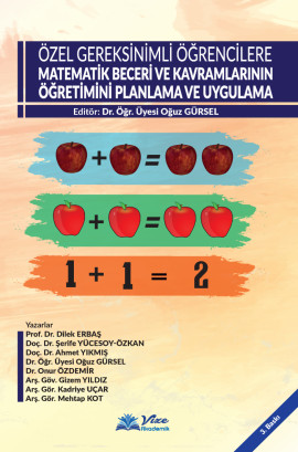 Özel Gereksinimli Öğrencilere Matematik Beceri ve Kavramlarının Öğretimini Planlama ve Uygulama