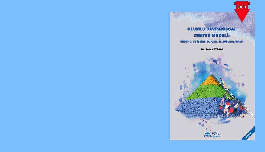 OLUMLU DAVRANIŞSAL DESTEK MODELİ: Önleyici ve İşbirlikçi Okul İklimi Oluşturma