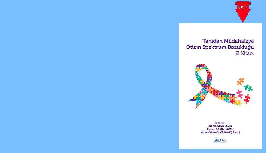 Tanıdan Müdahaleye Otizm Spektrum Bozukluğu El Kitabı